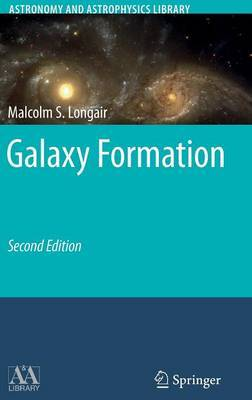 Galaxy Formation by Malcolm S. Longair