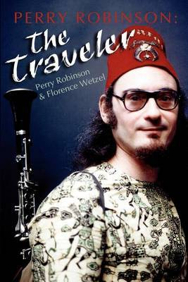 Perry Robinson: The Traveler by Florence F Wetzel image
