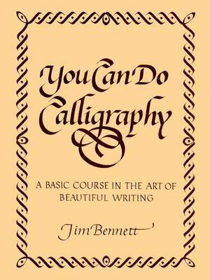 You Can Do Calligraphy by Jim Bennett