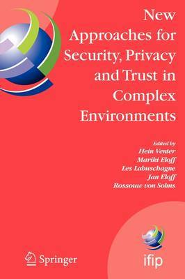 New Approaches for Security, Privacy and Trust in Complex Environments