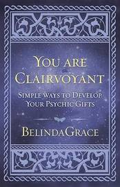 You Are Clairvoyant by Belindagrace