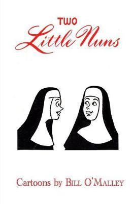 Two Little Nuns by Bill O'Malley