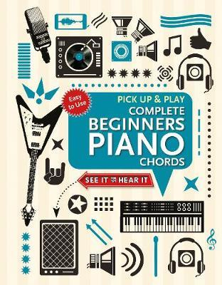 Complete Beginners Chords for Piano (Pick Up and Play) by Jake Jackson
