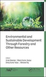 Environmental and Sustainable Development Through Forestry and Other Resources