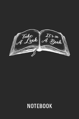 Take A Look It's In A Book Notebook by Cadieco Publishing