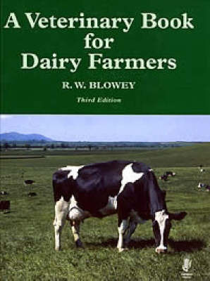 The Veterinary Book for Dairy Farmers by Roger Blowey image