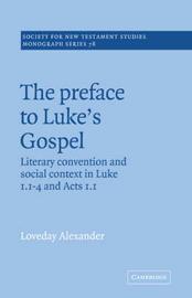 The Preface to Luke's Gospel by Loveday Alexander image