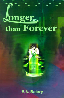 Longer Than Forever by E A Batory image