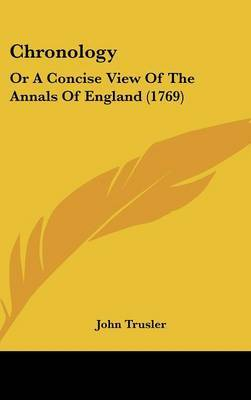 Chronology: Or A Concise View Of The Annals Of England (1769) by John Trusler image