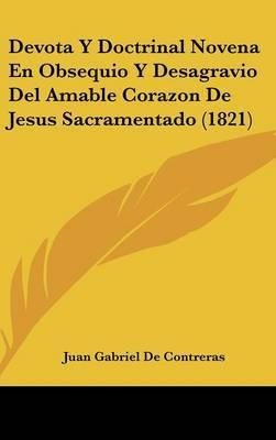 Devota y Doctrinal Novena En Obsequio y Desagravio del Amable Corazon de Jesus Sacramentado (1821) by Juan Gabriel De Contreras image