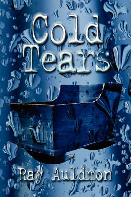 Cold Tears by Ray Auldmon