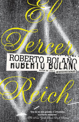 El Tercer Reich by Roberto Bolano