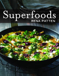 Superfoods by Rena Patten