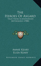 The Heroes of Asgard: Tales from Scandinavian Mythology (1908) by Annie Keary