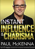 Instant Influence and Charisma by Paul McKenna