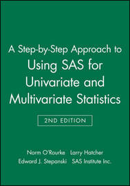A Step-By-Step Approach to Using SAS for Univariate and Multivariate Statistics, Second Edition by Norm O'Rourke image