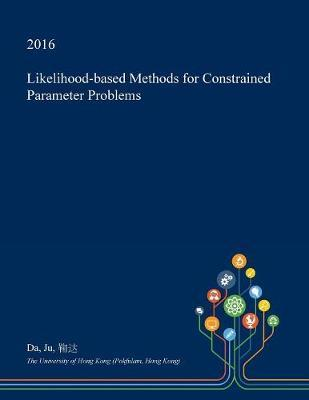 Likelihood-Based Methods for Constrained Parameter Problems by Da Ju image