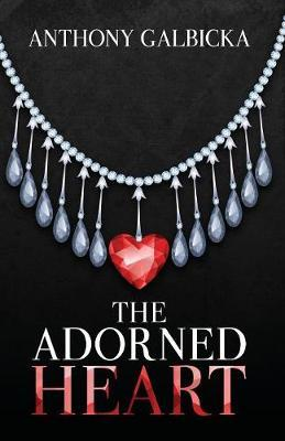 The Adorned Heart by Anthony Galbicka image