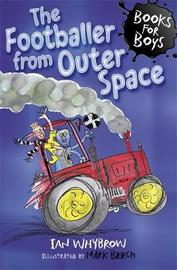 The Footballer from Outer Space by Ian Whybrow