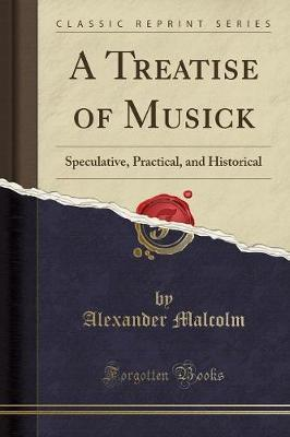 A Treatise of Musick by Alexander Malcolm