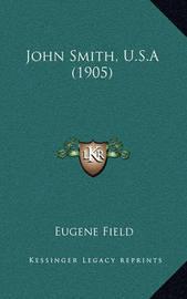 John Smith, U.S.a (1905) by Eugene Field