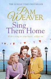 Sing Them Home by Pam Weaver