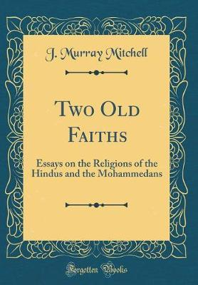 Two Old Faiths by J.Murray Mitchell