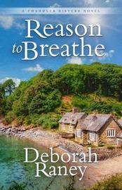 Reason to Breathe by Deborah Raney