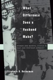 What Difference Does a Husband Make? by Elizabeth D Heineman