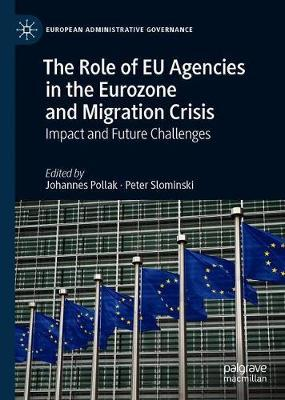 The Role of EU Agencies in the Eurozone and Migration Crisis