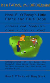 Hank E. O'Panky's Little Black and Blue Book: Lesions and Tendinitis from a Life in Golf by Hank E. O'Panky image