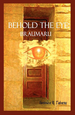 Behold the Eye by Veronica R Tabares