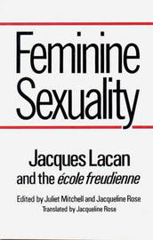 Feminine Sexuality by Jacques Lacan