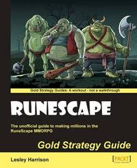Runescape Gold Strategy Guide by Lesley A Harrison