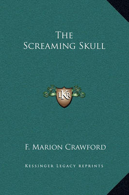 The Screaming Skull by F.Marion Crawford