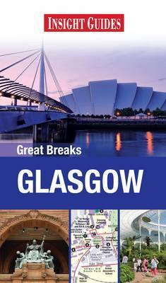 Insight Great Breaks Guides: Glasgow by Insight Guides