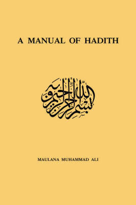 A Manual of Hadith by Maulana Muhammad Ali image