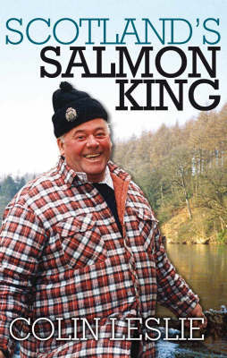 Scotland's Salmon King by Colin Leslie image