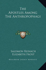 The Apostles Among the Anthropophagi by Elizabeth Frost