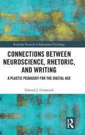 Connections Between Neuroscience, Rhetoric, and Writing by Edward J Comstock