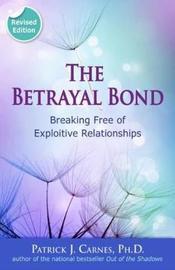The Betrayal Bond by Patrick J. Carnes