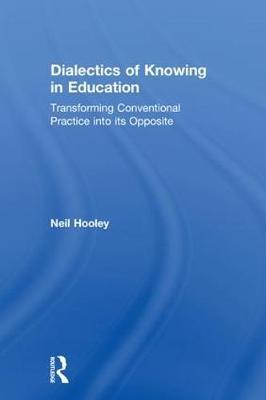 Dialectics of Knowing in Education by Neil Hooley image