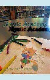 Mystic Academy by Elizabeth Strickland