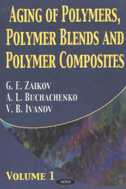 Aging of Polymers, Polymer Blends & Polymer Composites by G.E. Zaikov image