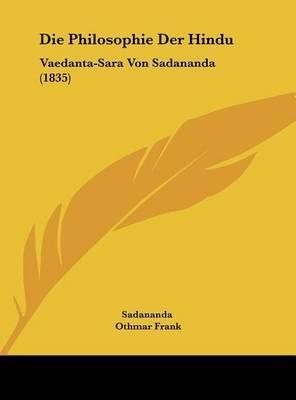Die Philosophie Der Hindu: Vaedanta-Sara Von Sadananda (1835) by Sadananda image