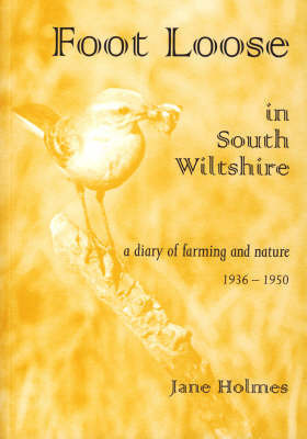 Foot Loose in South Wiltshire by Jane Holmes