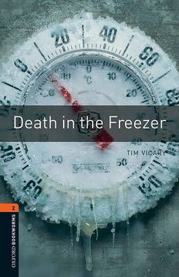 Oxford Bookworms Library: Level 2:: Death in the Freezer by Tim Vicary image