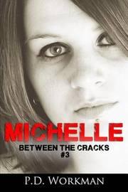Michelle by P D Workman