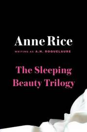 Sleeping Beauty Trilogy Boxed Set (3 Books) by Anne Rice