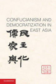 Confucianism and Democratization in East Asia by Doh Chull Shin